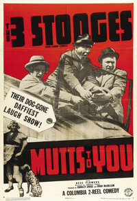 "Mutts to You (Columbia, 1938). One Sheet (27"" X 41""). Moe, Larry and Curly are professional dog washers. They..."