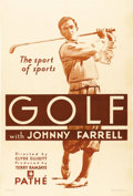 "Movie Posters:Sports, Golf with Johnny Farrell (Pathe', 1930). One Sheet (27"" X 41""). Johnny Farrell won the U.S. Open in 1928 by beating Bobby Jo..."