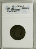 1808 1/2 C --Corroded, Scratched--ANACS. VG10 Details. C-3. NGC Census: (0/46). PCGS Population (2/78). Mintage: 400,000...
