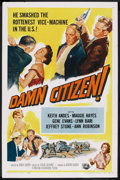 "Movie Posters:Crime, Damn Citizen (Universal International, 1958). One Sheet (27"" X41""). Crime. ..."