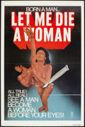 """Movie Posters:Exploitation, Let Me Die a Woman (Frontier Amusements, 1977). One Sheet (27"""" X41""""). Exploitation.. ..."""
