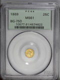 California Fractional Gold: , 1869 25C Liberty Octagonal 25 Cents, BG-750, R.5, MS61 PCGS. PCGSPopulation (5/16). (#10577)...