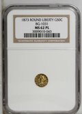 California Fractional Gold: , 1873 50C Liberty Round 50 Cents, BG-1031, High R.6, MS62 ProoflikeNGC. PCGS Population (1/1). (#10860...