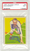 Football Cards:Singles (Pre-1950), 1935 National Chicle Dale Burnett #25 PSA NM 7. A ten-year veteran of the New York Giants, Burnett takes a three-point stan...
