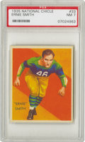 Football Cards:Singles (Pre-1950), 1935 National Chicle Ernie Smith #33 PSA NM 7. Yet another casewhere fantastic centering and minimal wear leads us to wond...