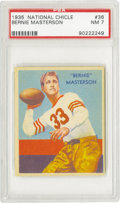 Football Cards:Singles (Pre-1950), 1935 National Chicle Bernie Masterson #36 PSA NM 7. A set thatbegins with a Hall of Famer ends with one as well, and most ...