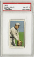 Baseball Cards:Singles (Pre-1930), 1909-11 T206 Molly Miller Dallas PSA NM-MT 8. Possibly one of the very few images of this player to exist. Exceptional clar...