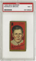 """Baseball Cards:Singles (Pre-1930), 1911 T205 Mordecai Brown PSA NM 7. Brown was the pitching mainstayof the great """"Tinker- to-Evers-to-Chance"""" Cub teams that..."""