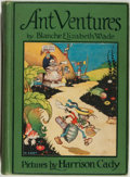 Books:Children's Books, [Harrison Cady, illustrator]. Blanche Elizabeth Wade. AntVentures. Chicago: Rand McNally, [1924]. First edition. Oc...