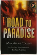 Books:Mystery & Detective Fiction, Max Allan Collins. SIGNED. Road to Paradise. New York:William Morrow, 2005. First edition. Signed by the auth...