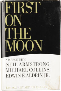 Apollo 11 Crew Signed Book: First on the Moon (Boston: Little, Brown and Company, 1970), Book Club Edition, 511 pages, i...