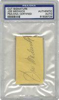 Autographs:Letters, Joe Medwick Cut Signature PSA Authentic. Ducky Joe Medwick providesa tip-top example of his signature here, slabbed in wit...