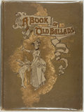 Books:Literature Pre-1900, [Lithography]. [Alice Havers, illustrator]. A Book of OldBallads. London: Hildesheimer & Faulkner, [n.d., ca.1890]...