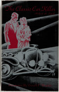 Books:Mystery & Detective Fiction, Richard A. Lupoff. SIGNED/LIMITED. The Classic Car Killer.[Martinez]: Offspring Press, 1992. First edition, one of 300 co...