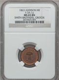 Civil War Merchants, 1863 Smith Brothers, Addison, MI, F-3A-1a, R.4, MS65 Brown NGC..Purchased from B. Gilman (12/3/1937).. From TheClift...