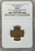 Civil War Merchants, 1863 G & W Clark, Detroit, MI, F-225P-3b, R.8 MS64 NGC..Purchased from H. Leonard (5/20/1939) for 30 cents.. FromThe...