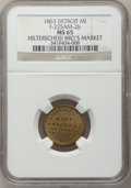 Civil War Merchants, 1863 Hilterscheid Bros., Detroit, MI, F-225AM-2b, R.8 MS65 NGC..Purchased from H. Leonard (5/20/1939) for 30 cents.....