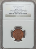 Civil War Merchants, 1864 B. Webster, Detroit, MI, F-225CL-3a, R.9, MS63 Red and BrownNGC.. Purchased from James Kelly (5/7/1943) for 40 cents...