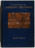 Books:Americana & American History, [American Navy]. Edgar Stanton Maclay. A History of AmericanPrivateers. New York: Appleton, 1899. First edition...