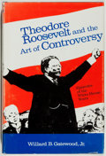 Books:Americana & American History, Willard B. Gatewood, Jr. Theodore Roosevelt and the Art ofControversy. Episodes of the White House Years. Baton...