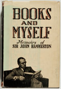 Books:Biography & Memoir, Sir John Hammerton. Books and Myself. Memoirs of an Editor.London: Macdonald, [n.d., 1944]. First edition. Octavo. ...