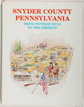 Books:Americana & American History, Donald D. Housley, editor. Snyder County Pennsylvania FromPioneer Days to the Present. [East Stroudsburg]: Snyd...
