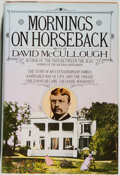 Books:Biography & Memoir, David McCullough. Mornings on Horseback. New York: Simon and Schuster, 1981. Fourth printing. Octavo. 445 pages....