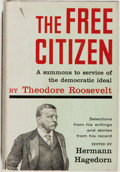 Books:Americana & American History, [Theodore Roosevelt]. The Free Citizen. A Summons to Service ofthe Democratic Ideal. New York: The Macmillan Co...