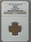 (1861-65) C.E. Shattuck, Owosso, MI, F-735A-1b, R.8 MS63 NGC. Purchased from J. Canfield (2/13/1971) for $20.00. Fro