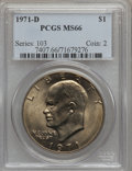 Eisenhower Dollars: , 1971-D $1 MS66 PCGS. PCGS Population (811/16). NGC Census: (566/42). Mintage: 68,587,424. Numismedia Wsl. Price for problem...
