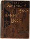 Books:Children's Books, [Children's Books]. D. C. Beard. The American Boys HandyBook. New York: Charles Scribner's Sons, 1882. First editio...