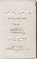 Books:Biography & Memoir, [Civil War]. Albert D. Richardson. The Secret Service, theField, the Dungeon, and the Escape. Hartford: American Pu...