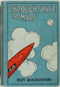Books:Children's Books, Roy Rockwood. Through Space to Mars. New York: Cupples &Leon, [1910]. Octavo. 248 pages. Publisher's binding with m...