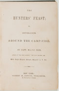 Books:Americana & American History, Mayne Reid. The Hunters' Feast: or, Conversations Around theCamp-Fire. New York: Robert M. Dewitt, [n. d., ca. ...