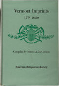 Books:Reference & Bibliography, Marcus A. McCorison [editor]. Vermont Imprints 1778-1820.Worcester: American Antiquarian Society, 1963. First editi...