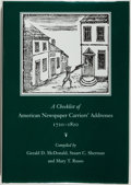 Books:Reference & Bibliography, Gerald D. McDonald, et al. [editors]. A Checklist of AmericanNewspaper Carriers' Addresses, 1720-1820. Worcester: A...
