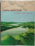 Books:Americana & American History, Carolyn Gilman. Lewis and Clark: Across the Divide.Washington: Smithsonian Books, [2003]. First edition, first ...