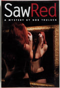 Books:Mystery & Detective Fiction, Bob Truluck. SIGNED. Saw Red. [Tucson]: Dennis McMillan,2003. First edition. Signed by the author on the title-pa...