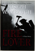 Books:Americana & American History, Joseph Wambaugh. SIGNED. Fire Lover. A True Story.New York: Morrow, [2002]. First edition. Signed by the auth...