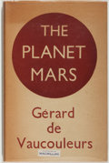 Books:Science & Technology, [Jerry Weist]. Gerard de Vaucouleurs. The Planet Mars. London: Faber and Faber, [1952]. Second edition, second i...