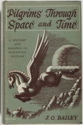 Books:Reference & Bibliography, [Jerry Weist]. J. O. Bailey. Pilgrims Through Space andTime. New York: Argus Books, [1947]. First edition, first pr...