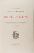Books:Art & Architecture, J. E. Reed [editor]. One Hundred Crowned Masterpieces of Modern Painting. Being a Collection of Photogravures, from the ...