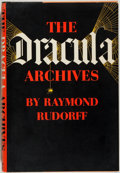 Books:Horror & Supernatural, Raymond Rudorff. The Dracula Archives. New York: Arbor House, [1971]. First edition, first printing. Octavo. 206 pag...
