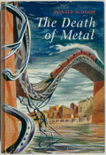 Books:Science Fiction & Fantasy, Donald Suddaby. The Death of Metal. [London]: Geoffrey Cumberlege/Oxford University Press, 1952. First edition, firs...