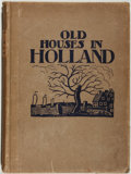 Books:Art & Architecture, Charles Holme, editor. Sydney R. Jones, text and illustrations. Old Houses in Holland. London: The Studio, 1913. Fir...