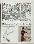 Books:Books about Books, [Typography]. John Lewis. Anatomy of Printing. TheInfluences of Art and History on Its Design. New York:Watson...