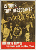 """Movie Posters:War, World War II """"Is Your Trip Necessary?"""" (U.S. Government PrintingOffice, 1943). OWI Number 74. Propaganda Poster (22"""" X 28"""")..."""