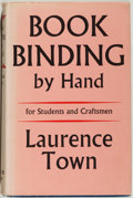 Books:Books about Books, Laurence Town. Bookbinding by Hand. London: Faber and Faber,[1951]. First edition, first printing. Octavo. 281 page...