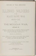 Books:Americana & American History, Isaac H. Elliott. Record of the Services of Illinois Soldiers inthe Black Hawk War, 1831-32, and in the Mexican War, 18...