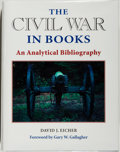 Books:Reference & Bibliography, David J. Eicher. The Civil War in Books: An AnalyticalBibliography. Urbana: University of Illinois Press, [1997].F...